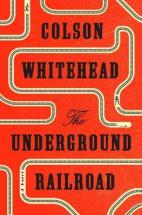 the underground railroad - whitehead